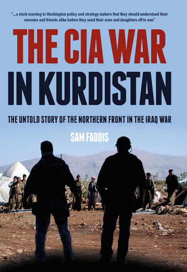 The CIA War in Kurdistan - The Untold Story of the Northern Front in the Iraq War - cover
