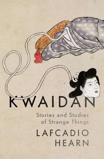 Kwaidan - Stories and Studies of Strange Things - cover
