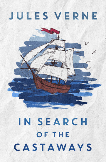 In Search of the Castaways - or the Children of Captain Grant - cover