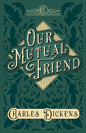 Our Mutual Friend - With Appreciations and Criticisms By G K Chesterton - cover