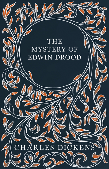 The Mystery of Edwin Drood - With Appreciations and Criticisms By G K Chesterton - cover