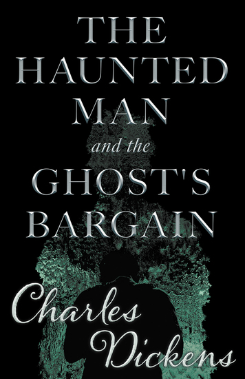 The Haunted Man and the Ghost's Bargain (Fantasy and Horror Classics) - cover