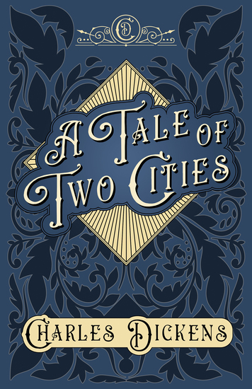A Tale of Two Cities - A Story of the French Revolution - With Appreciations and Criticisms By G K Chesterton - cover
