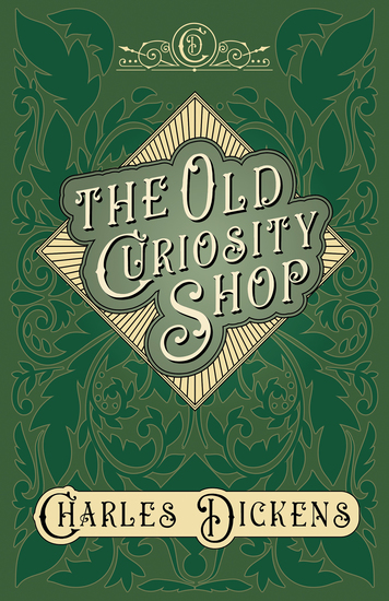 The Old Curiosity Shop - With Appreciations and Criticisms By G K Chesterton - cover