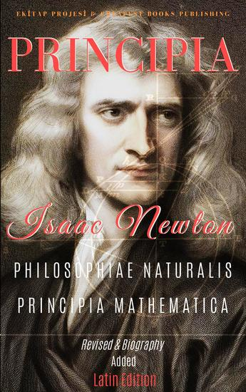 Philosophiae Naturalis Principia Mathematica - [Full and Annotated] - cover