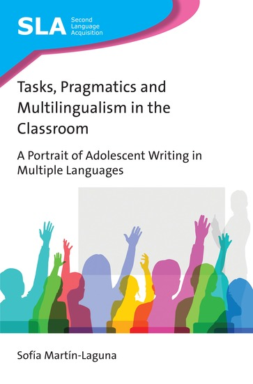 Tasks Pragmatics and Multilingualism in the Classroom - A Portrait of Adolescent Writing in Multiple Languages - cover
