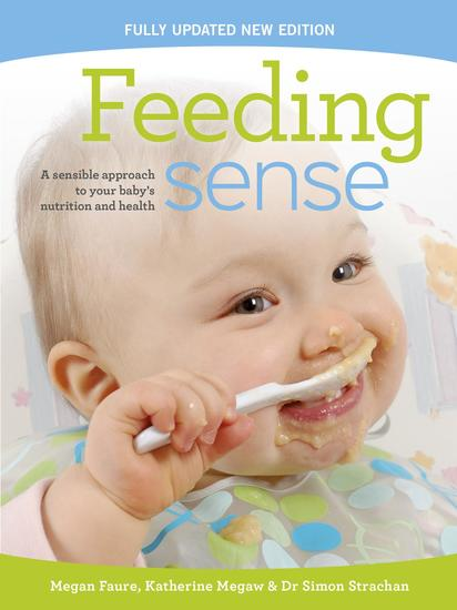 Feeding sense - A sensible approach to your baby's nutrition and health - cover
