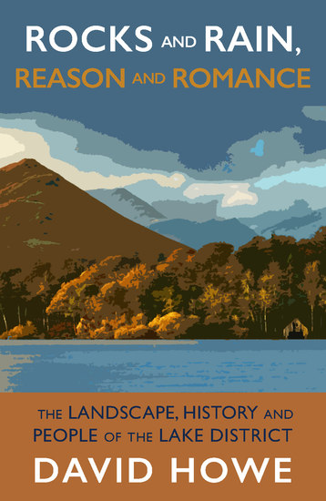 Rocks and Rain Reason and Romance - The Lake District - landscape people art and achievements - cover