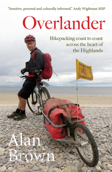 Overlander - Bikepacking coast to coast across the heart of the Highlands - cover
