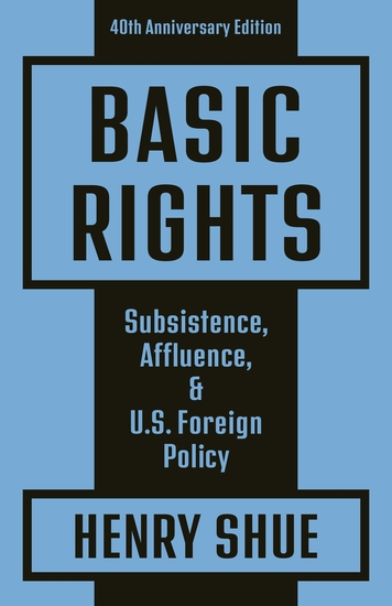 Basic Rights - Subsistence Affluence and US Foreign Policy: 40th Anniversary Edition - cover