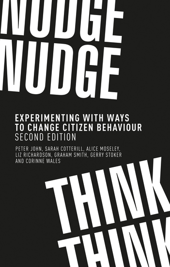 Nudge nudge think think - Experimenting with ways to change citizen behaviour second edition - cover