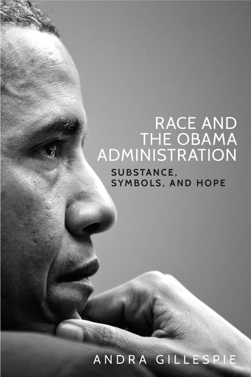 Race and the Obama Administration - Substance symbols and hope - cover