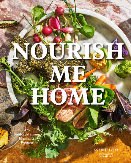 Nourish Me Home - 125 Soul-Sustaining Elemental Recipes - cover