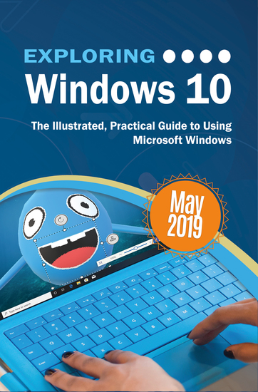 Exploring Windows 10 May 2019 Edition - The Illustrated Practical Guide to Using Microsoft Windows - cover
