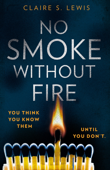 No Smoke Without Fire - a gripping and addictive psychological thriller - cover