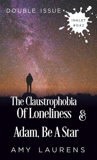 Adam Be A Star and The Claustrophobia Of Loneliness (Double Issue) - Inklet #42 - cover