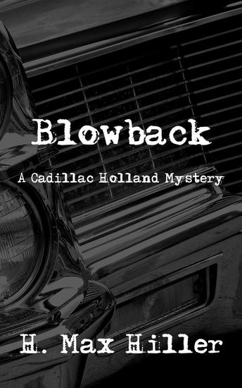 Blowback - CADILLAC HOLLAND MYSTERIES #1 - cover