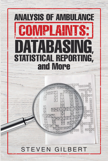 Analysis of Ambulance Complaints: Databasing Statistical Reporting and More - cover