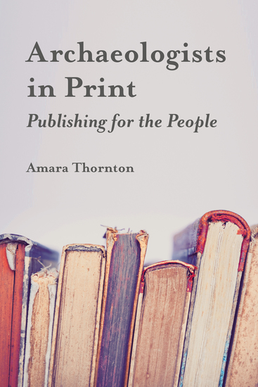 Archaeologists in Print - Publishing for the People - cover