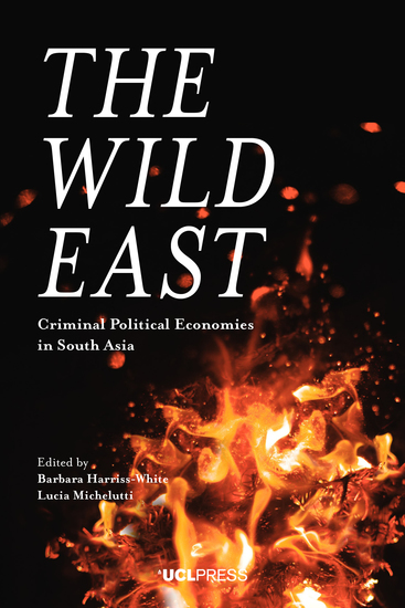 The Wild East - Criminal Political Economies in South Asia - cover