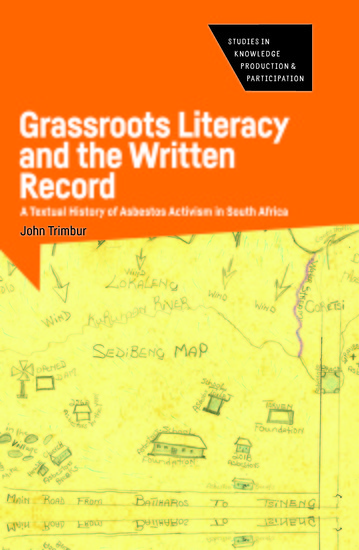 Grassroots Literacy and the Written Record - A Textual History of Asbestos Activism in South Africa - cover