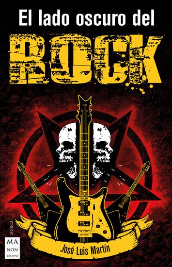 El lado oscuro del rock - Símbolos mensajes secretos y leyendas urbanas de los artistas del rock que han hecho del ocultismo un elemento importante o fundamental en su trayectoria musical - cover