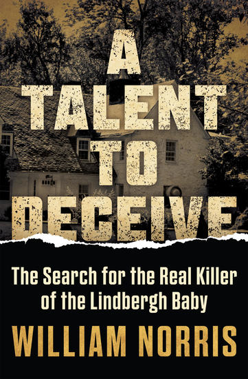 A Talent To Deceive - The Search for the Real Killer of the Lindbergh Baby - cover