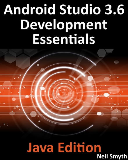 Android Studio 36 Development Essentials - Java Edition - Developing Android 10 (Q) Apps Using Android Studio 36 Java and Android Jetpack - cover