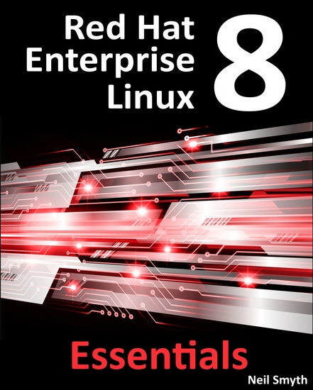 Red Hat 8 Enterprise Linux Essentials - Learn to Install Administer and Deploy Rhel 8 Systems - cover