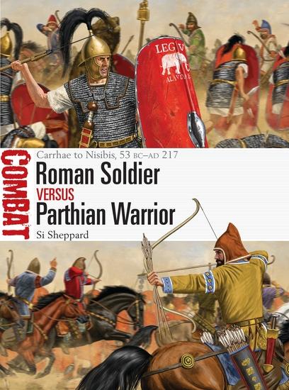 Roman Soldier vs Parthian Warrior - Carrhae to Nisibis 53 BC–AD 217 - cover