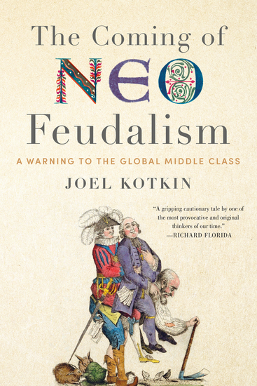 The Coming of Neo-Feudalism - A Warning to the Global Middle Class - cover