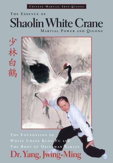 The Essence of Shaolin White Crane - Martial Power and Qigong - cover