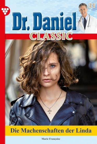 Dr Daniel Classic 31 – Arztroman - Die Machenschaften der Linda B - cover