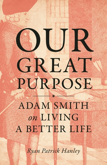 Our Great Purpose - Adam Smith on Living a Better Life - cover