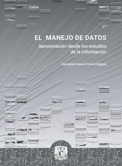 El manejo de datos - Aproximaciones desde los estudios de la información - cover