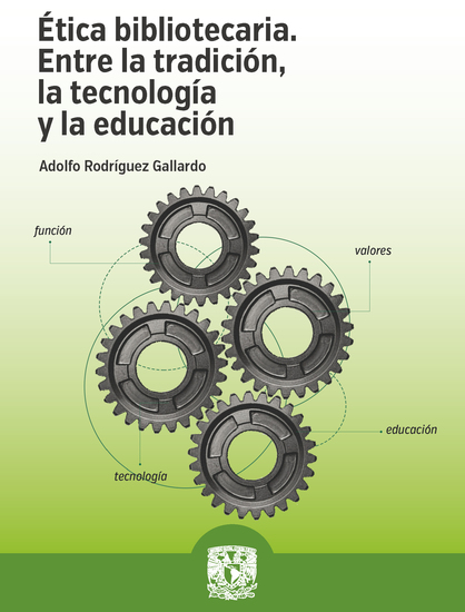 Ética bibliotecaria - Entre la tradición la tecnología y la educación - cover