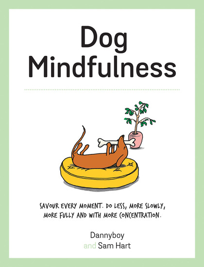 Dog Mindfulness - A Pup's Guide to Living in the Moment - cover