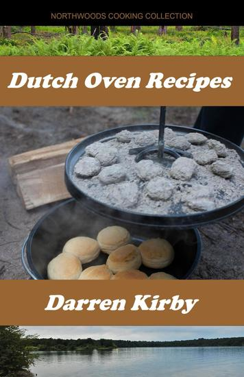 Dutch Oven Recipes - Northwoods Cooking Series #2 - cover