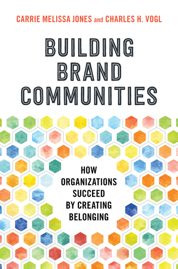 Building Brand Communities - How Organizations Succeed by Creating Belonging - cover
