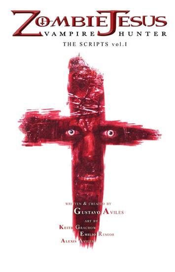Zombie Jesus Vampire Hunter - The Scripts vol 1 - cover