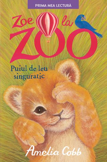 Zoe La Zoo - Puiul de leu singuratic - cover