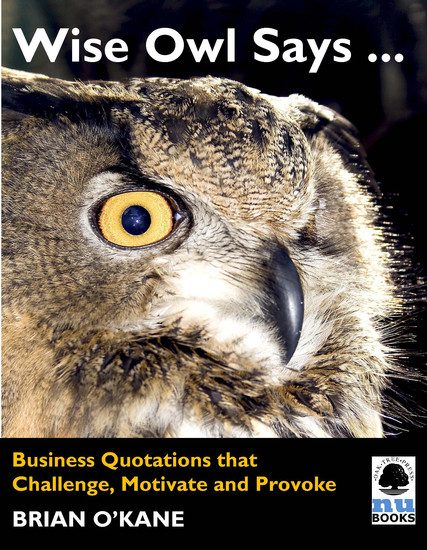 Wise Owl Says - Business Quotations that Challenge Motivate and Provoke - cover