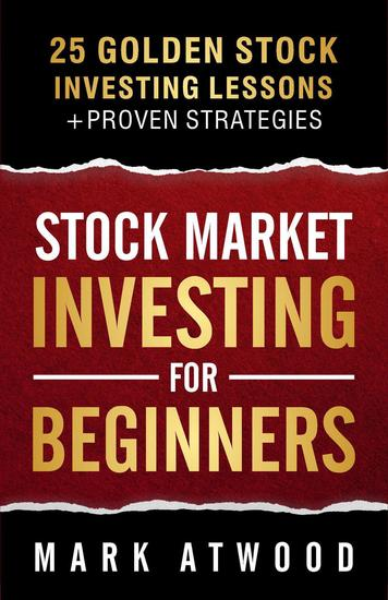 Stock Market Investing For Beginners: 25 Golden Investing Lessons - Investing #1 - cover