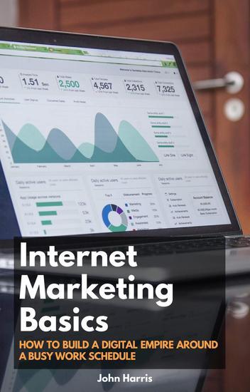 Internet Marketing Basics - Build a Digital Empire - cover