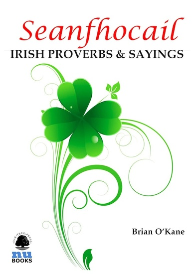 Seanfhocail: Irish Proverbs & Sayings - More than 250 with translations to ponder and enjoy! - cover