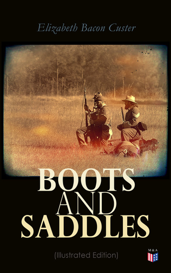 Boots and Saddles (Illustrated Edition) - Life in Dakota with General Custer - cover