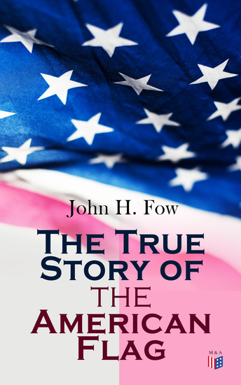 The True Story of the American Flag - cover