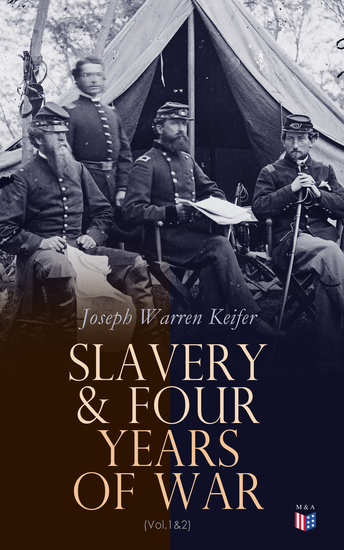 Slavery & Four Years of War (Vol1&2) - A Political History of Slavery in the United States Together With a Narrative of the Civil War - cover