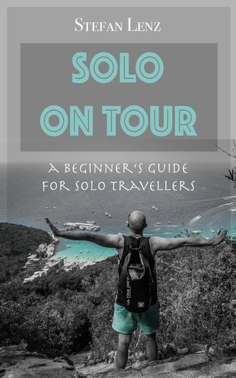 SOLO ON TOUR: A Beginner's Guide for Solo Travellers - cover