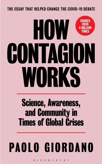 How Contagion Works - Science Awareness and Community in Times of Global Crises - The Essay That Helped Change the Covid-19 Debate - cover